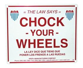 """""""CHOCK YOUR WHEELS"""" SIGN"""